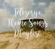 Teleserye Theme Songs Playlist
